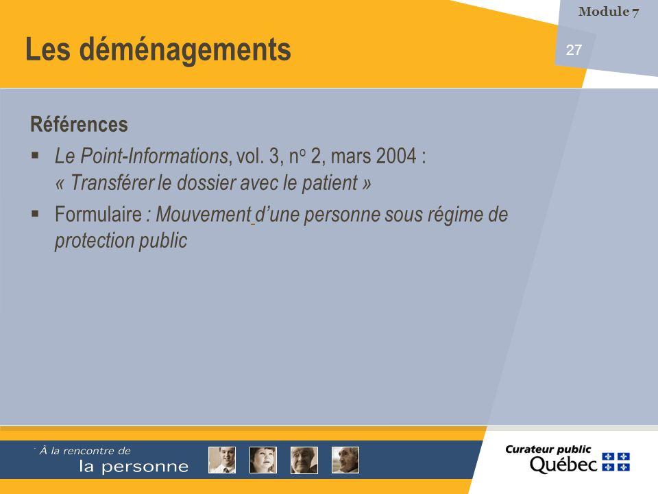 27 Les déménagements Références Le Point-Informations, vol. 3, n o 2, mars 2004 : « Transférer le dossier avec le patient » Formulaire : Mouvement dun