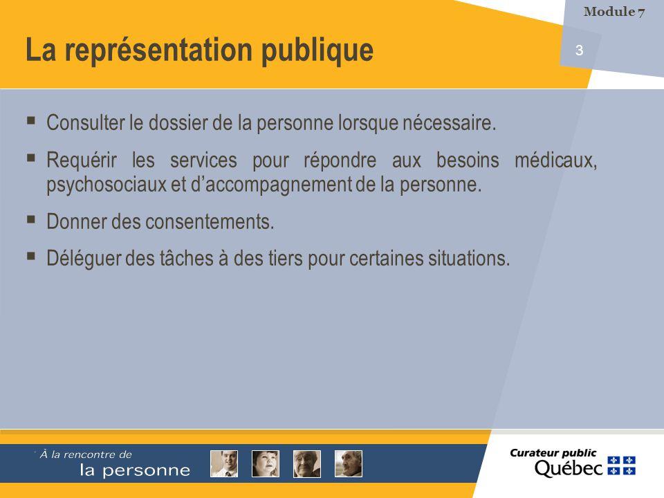 3 La représentation publique Consulter le dossier de la personne lorsque nécessaire. Requérir les services pour répondre aux besoins médicaux, psychos