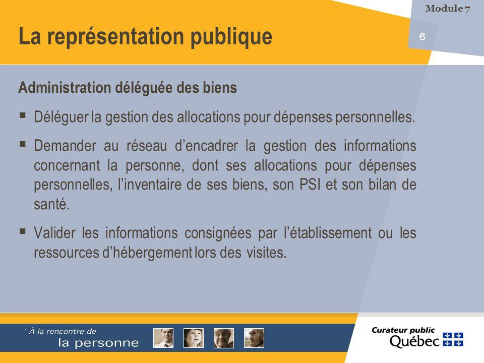 6 La représentation publique Administration déléguée des biens Déléguer la gestion des allocations pour dépenses personnelles. Demander au réseau denc