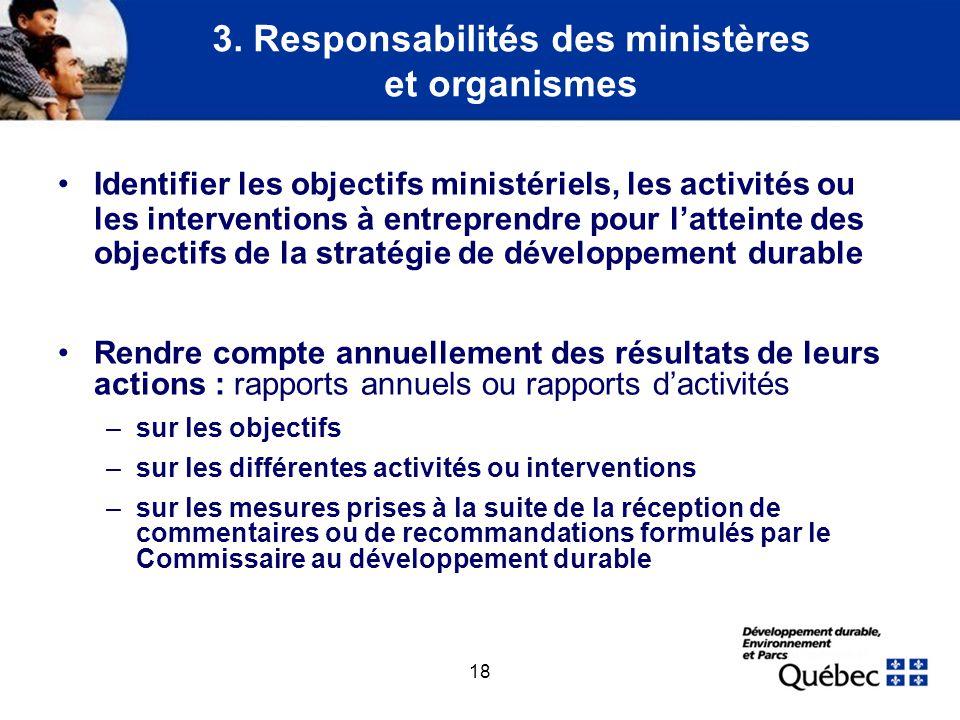 18 3. Responsabilités des ministères et organismes Identifier les objectifs ministériels, les activités ou les interventions à entreprendre pour latte