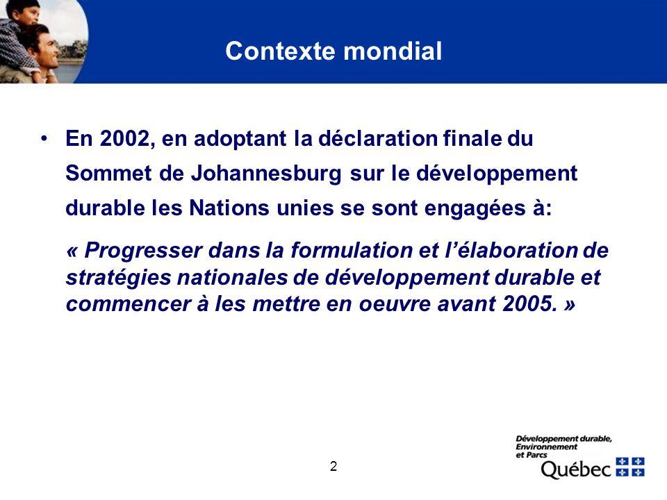 2 Contexte mondial En 2002, en adoptant la déclaration finale du Sommet de Johannesburg sur le développement durable les Nations unies se sont engagée