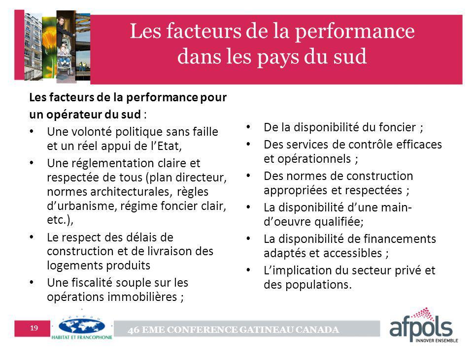 46 EME CONFERENCE GATINEAU CANADA 19 Les facteurs de la performance dans les pays du sud Les facteurs de la performance pour un opérateur du sud : Une