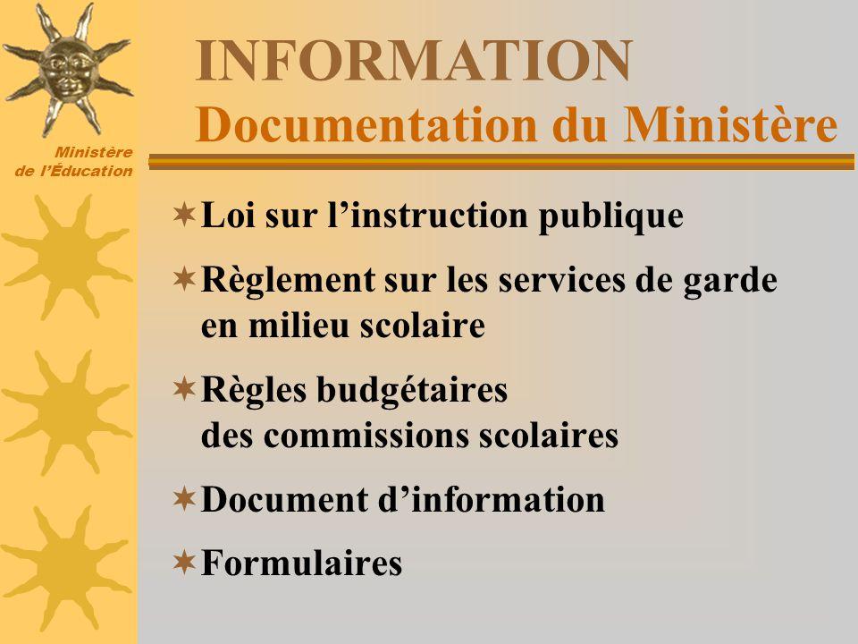 Ministère de lÉducation Loi sur linstruction publique Règlement sur les services de garde en milieu scolaire Règles budgétaires des commissions scolai