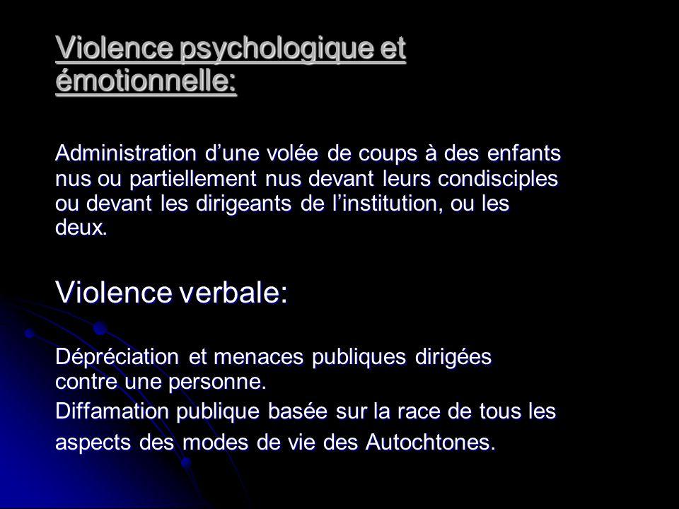 Violence psychologique et émotionnelle: Administration dune volée de coups à des enfants nus ou partiellement nus devant leurs condisciples ou devant