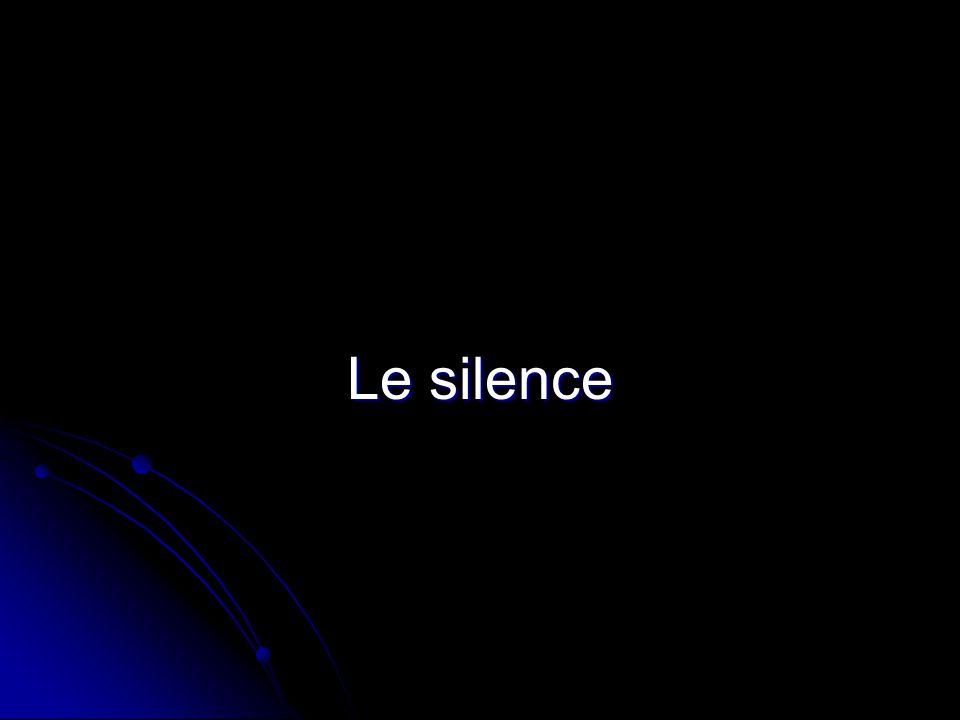 Le silence