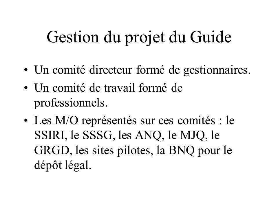Gestion du projet du Guide Un comité directeur formé de gestionnaires.