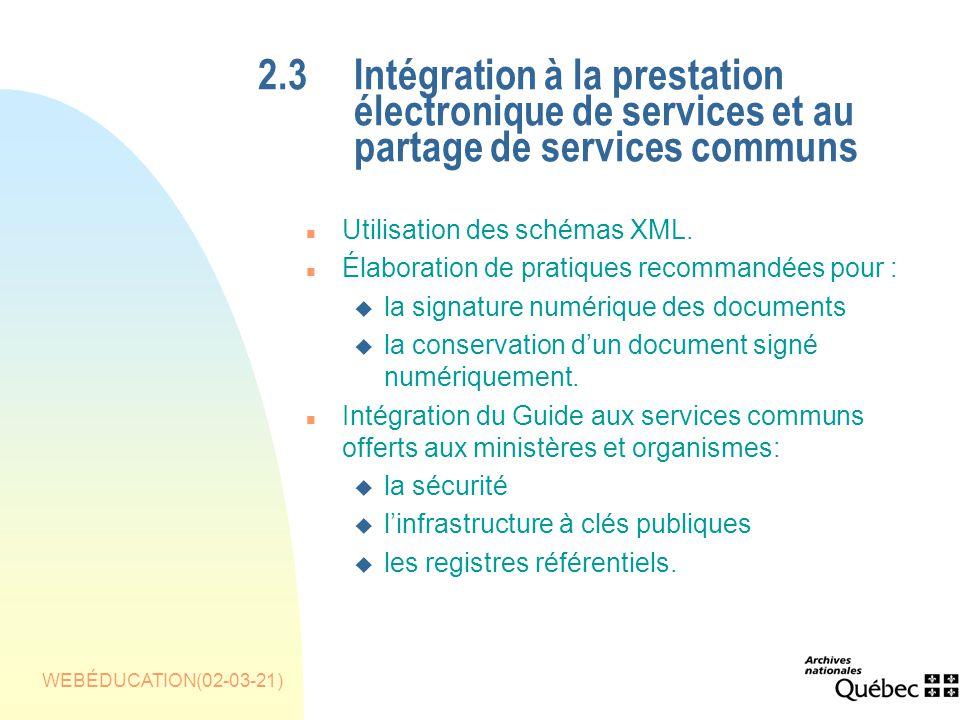 WEBÉDUCATION(02-03-21) 2.3Intégration à la prestation électronique de services et au partage de services communs n Utilisation des schémas XML.