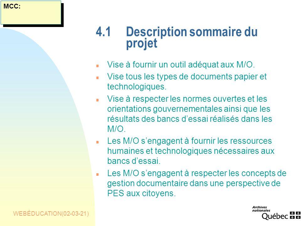 WEBÉDUCATION(02-03-21) 4.1Description sommaire du projet n Vise à fournir un outil adéquat aux M/O.