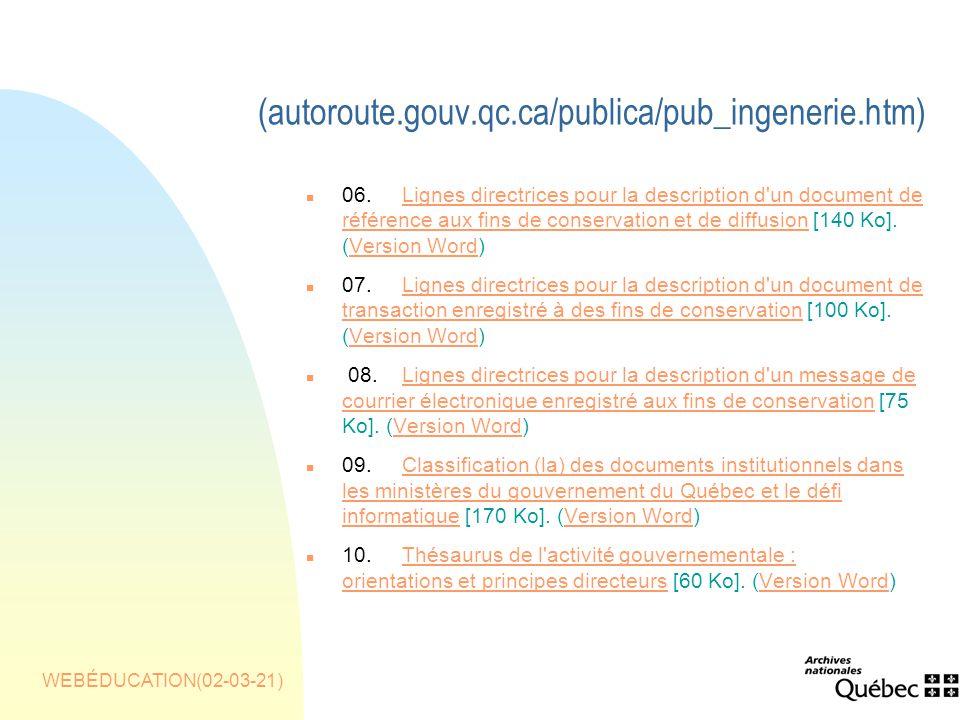 WEBÉDUCATION(02-03-21) (autoroute.gouv.qc.ca/publica/pub_ingenerie.htm) n 06.Lignes directrices pour la description d un document de référence aux fins de conservation et de diffusion [140 Ko].
