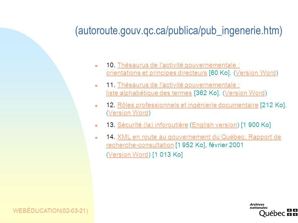 WEBÉDUCATION(02-03-21) (autoroute.gouv.qc.ca/publica/pub_ingenerie.htm) n 10.