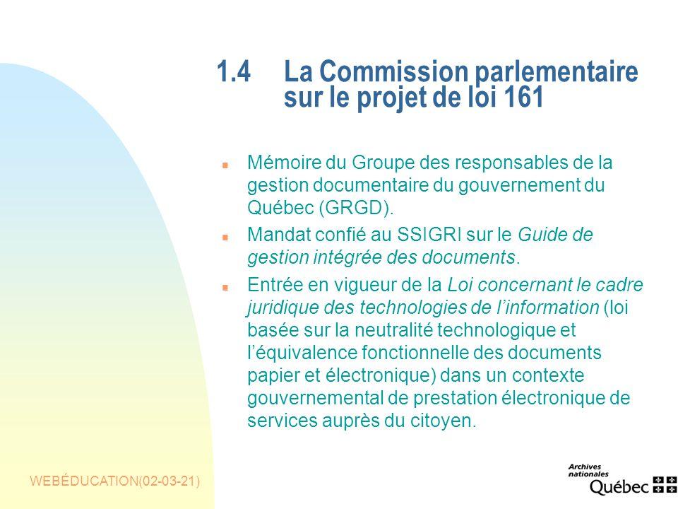WEBÉDUCATION(02-03-21) 1.4La Commission parlementaire sur le projet de loi 161 n Mémoire du Groupe des responsables de la gestion documentaire du gouvernement du Québec (GRGD).