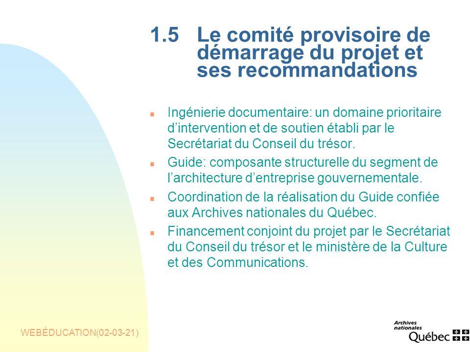 WEBÉDUCATION(02-03-21) 1.5Le comité provisoire de démarrage du projet et ses recommandations n Ingénierie documentaire: un domaine prioritaire dintervention et de soutien établi par le Secrétariat du Conseil du trésor.