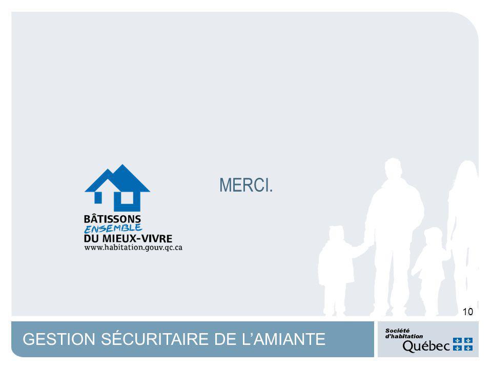 10 GESTION SÉCURITAIRE DE LAMIANTE MERCI.