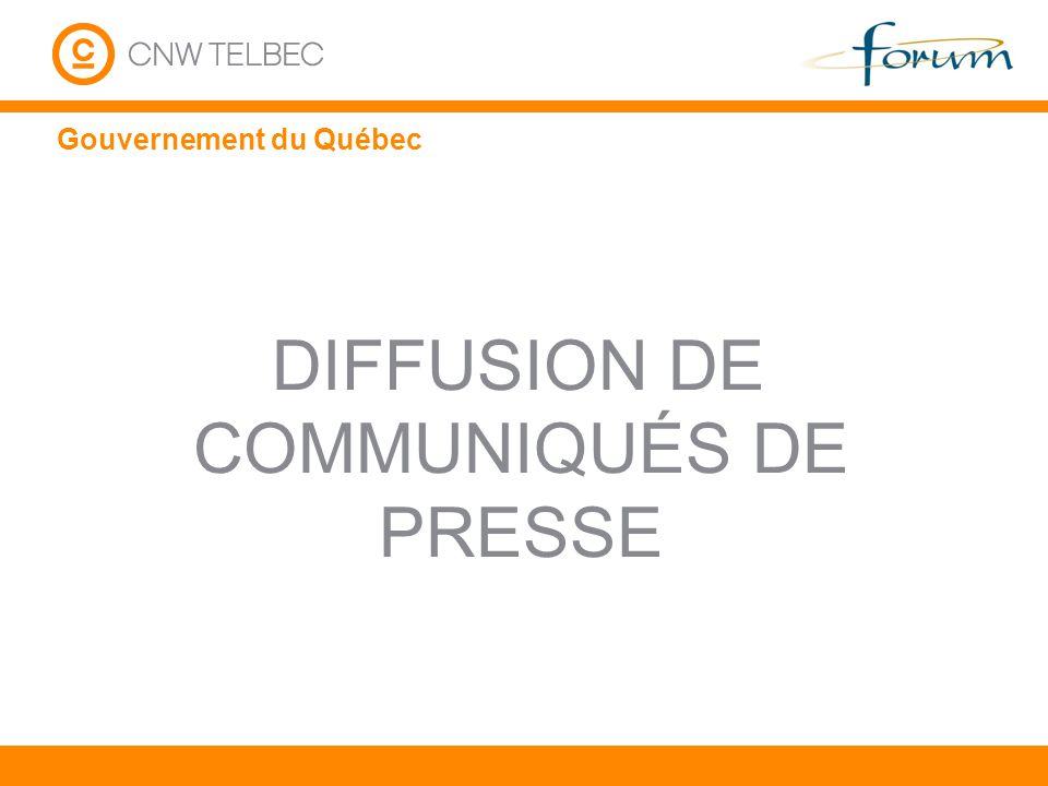 Gouvernement du Québec DIFFUSION DE COMMUNIQUÉS DE PRESSE