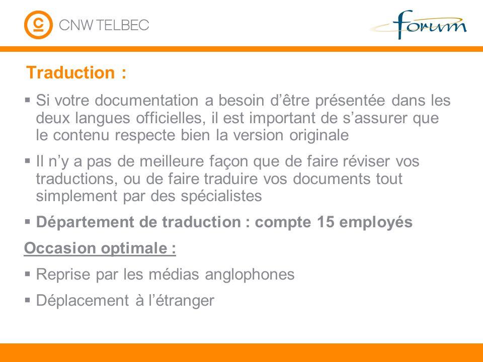 Traduction : Si votre documentation a besoin dêtre présentée dans les deux langues officielles, il est important de sassurer que le contenu respecte b