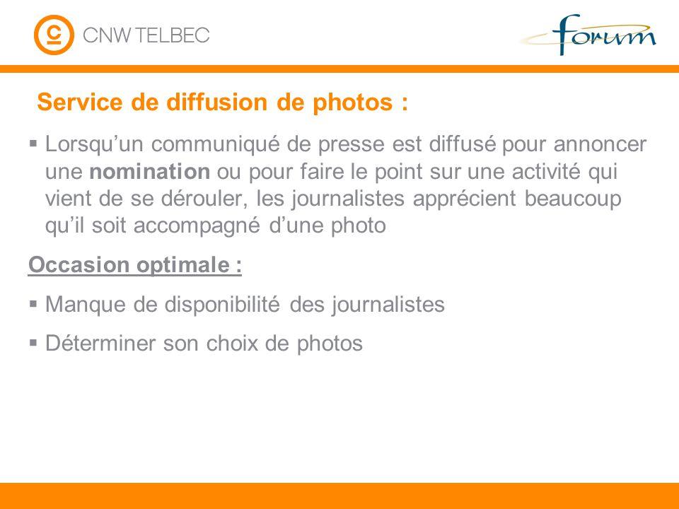 Service de diffusion de photos : Lorsquun communiqué de presse est diffusé pour annoncer une nomination ou pour faire le point sur une activité qui vi