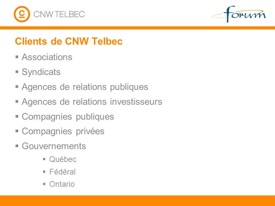 Clients de CNW Telbec Associations Syndicats Agences de relations publiques Agences de relations investisseurs Compagnies publiques Compagnies privées