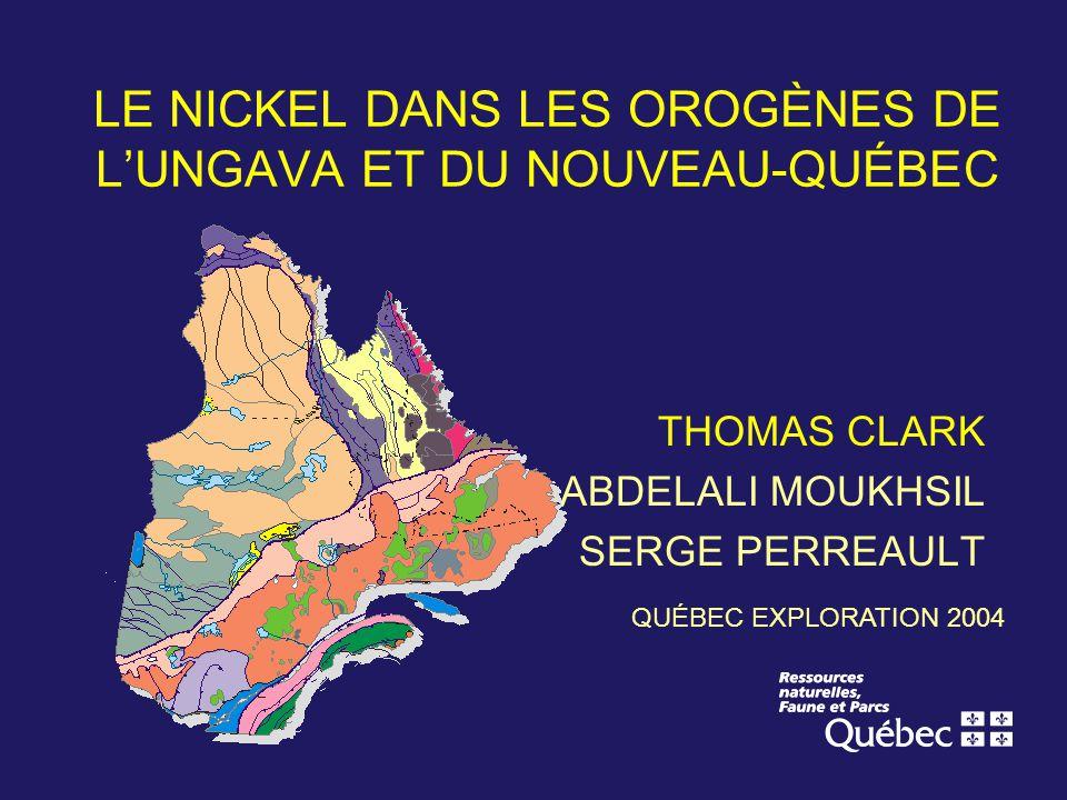 LE NICKEL DANS LES OROGÈNES DE LUNGAVA ET DU NOUVEAU-QUÉBEC THOMAS CLARK ABDELALI MOUKHSIL SERGE PERREAULT QUÉBEC EXPLORATION 2004