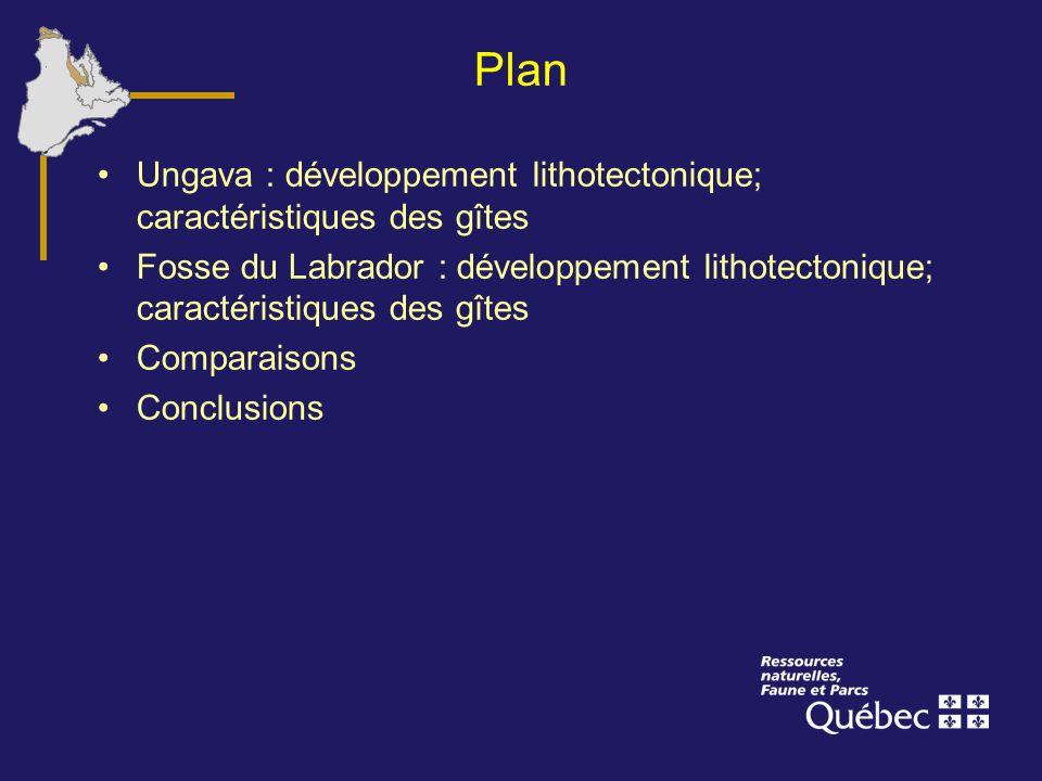 Plan Ungava : développement lithotectonique; caractéristiques des gîtes Fosse du Labrador : développement lithotectonique; caractéristiques des gîtes