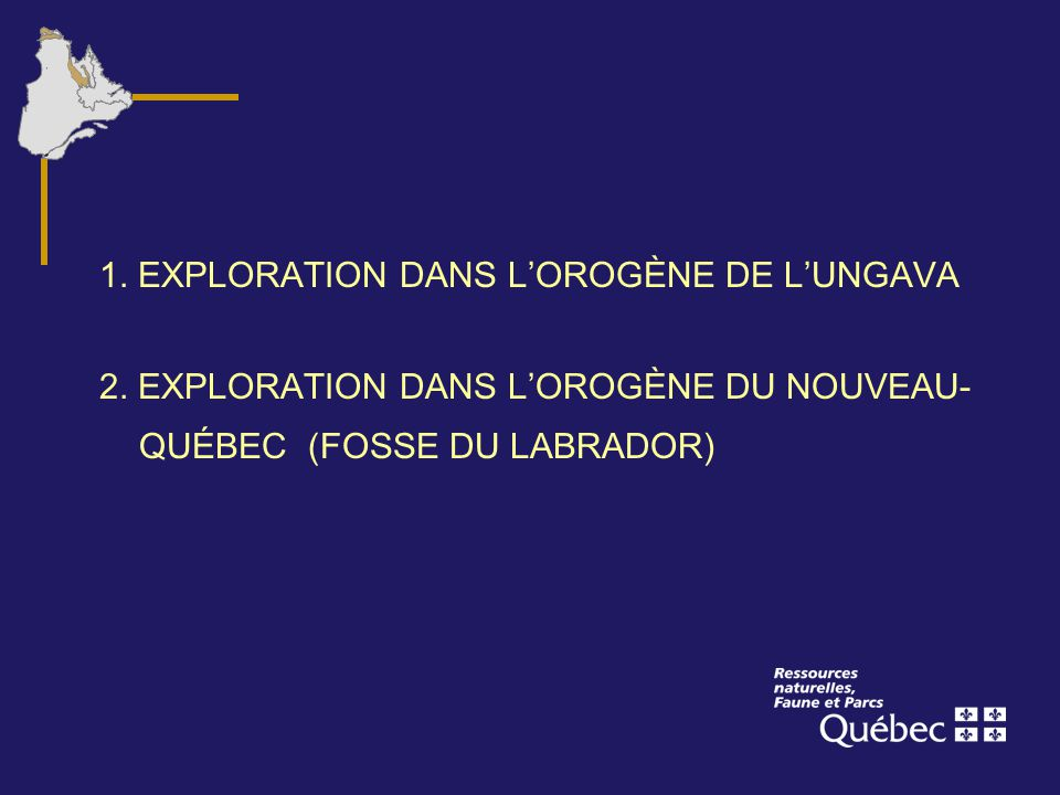 1. EXPLORATION DANS LOROGÈNE DE LUNGAVA 2. EXPLORATION DANS LOROGÈNE DU NOUVEAU- QUÉBEC (FOSSE DU LABRADOR)