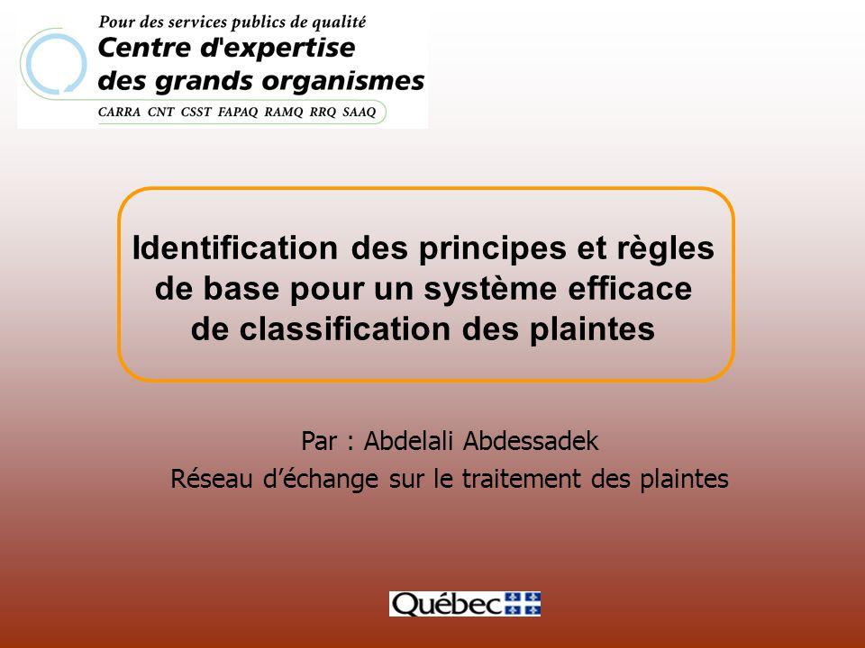 Par : Abdelali Abdessadek Réseau déchange sur le traitement des plaintes Identification des principes et règles de base pour un système efficace de cl
