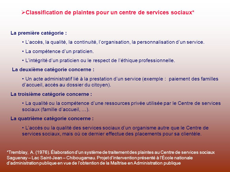 Classification de plaintes pour un centre de services sociaux* La première catégorie : Laccès, la qualité, la continuité, lorganisation, la personnali