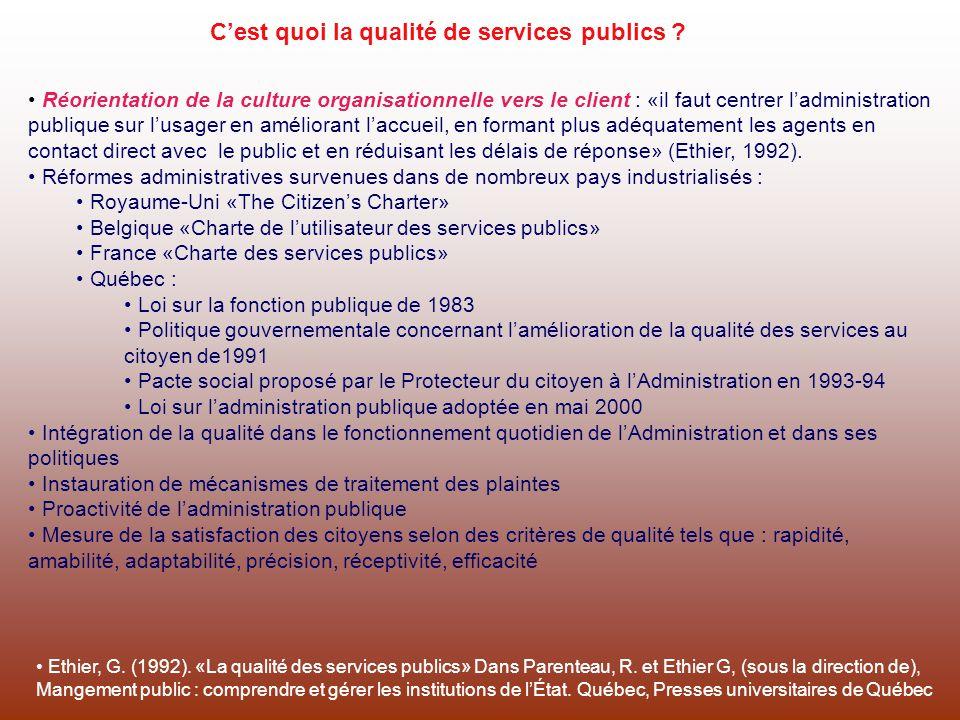 Cest quoi la qualité de services publics ? Réorientation de la culture organisationnelle vers le client : «il faut centrer ladministration publique su