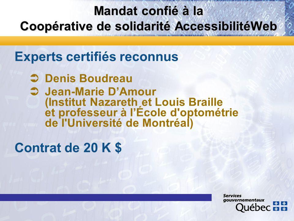 Mandat confié à la Coopérative de solidarité AccessibilitéWeb Experts certifiés reconnus Denis Boudreau Jean-Marie DAmour (Institut Nazareth et Louis