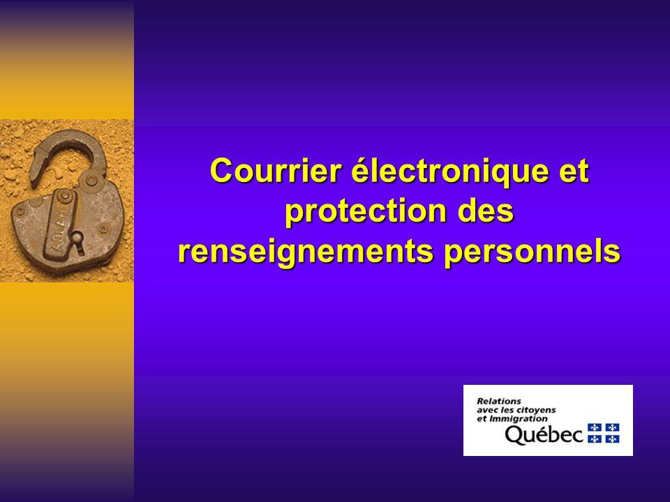 Courrier électronique et protection des renseignements personnels