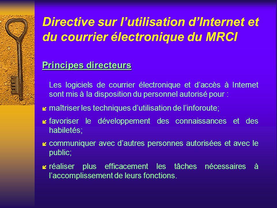Directive sur lutilisation dInternet et du courrier électronique du MRCI Champ dapplication Cette directive sapplique en tout temps à lensemble des em