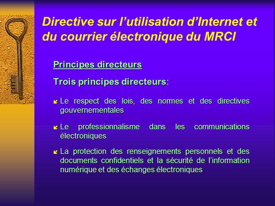 Directive sur lutilisation dInternet et du courrier électronique du MRCI Principes directeurs Les logiciels de courrier électronique et daccès à Inter