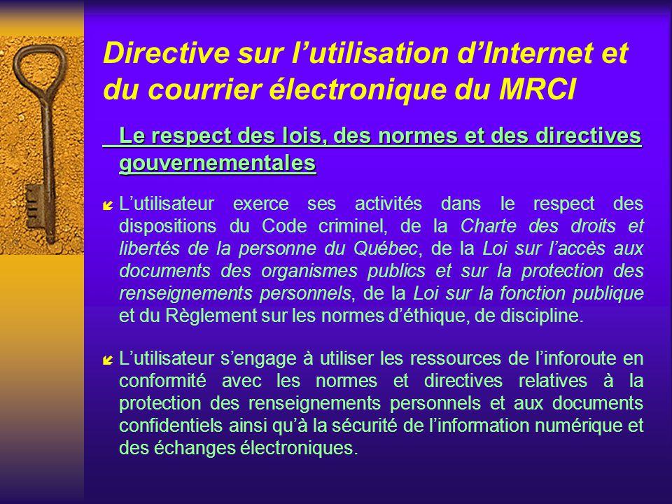 Directive sur lutilisation dInternet et du courrier électronique du MRCI Principes directeurs Trois principes directeurs Trois principes directeurs: í