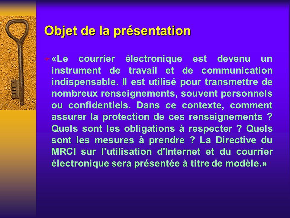 Objet de la présentation F «Le courrier électronique est devenu un instrument de travail et de communication indispensable.