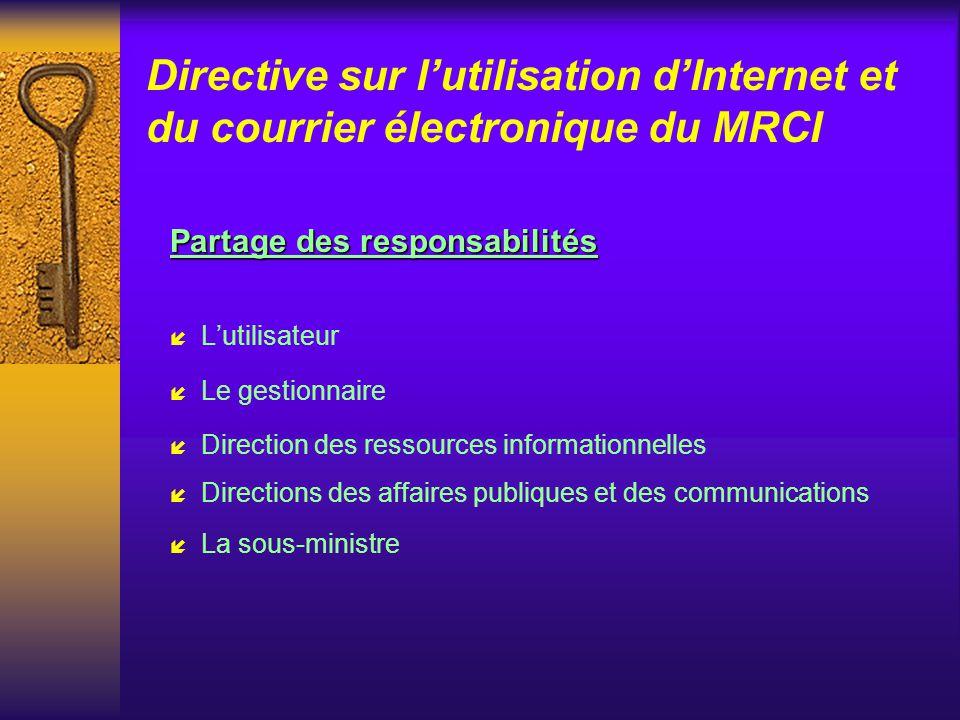 Directive sur lutilisation dInternet et du courrier électronique du MRCI La protection des renseignements personnels et des documents confidentiels et