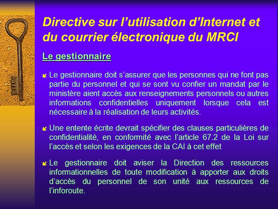 Directive sur lutilisation dInternet et du courrier électronique du MRCI Lutilisateur (suite) í Lutilisateur doit sassurer que son courrier électroniq