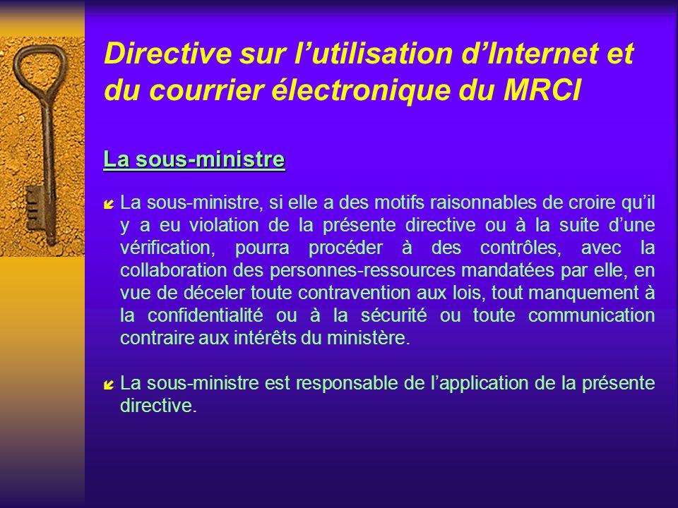 Directive sur lutilisation dInternet et du courrier électronique du MRCI Direction des affaires publiques et des communications í Le responsable de la