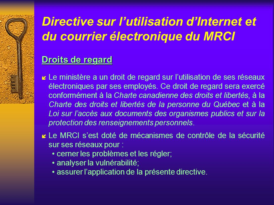 Directive sur lutilisation dInternet et du courrier électronique du MRCI La sous-ministre í La sous-ministre, si elle a des motifs raisonnables de cro