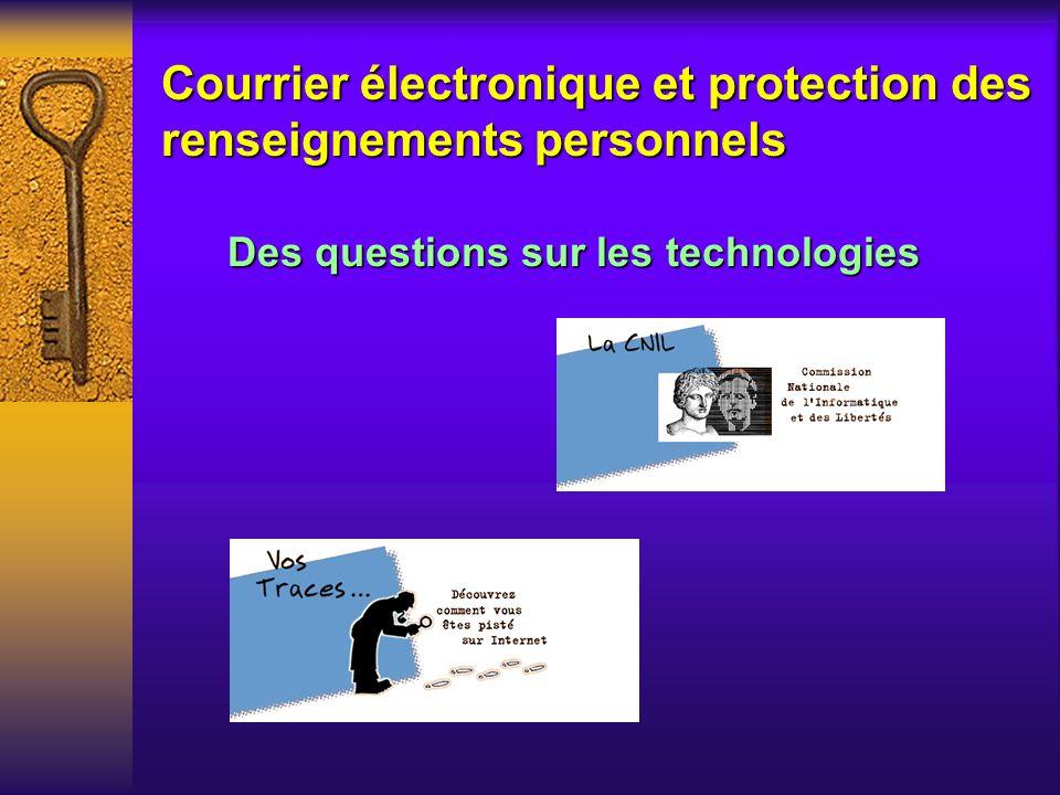 Courrier électronique et protection des renseignements personnels F Vous avez des doutes, des questions...