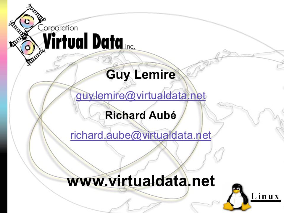 Guy Lemire guy.lemire@virtualdata.net Richard Aubé richard.aube@virtualdata.net www.virtualdata.net