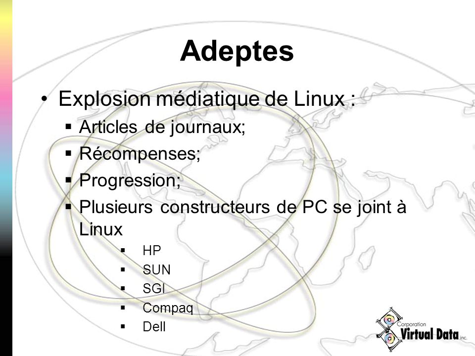 Adeptes Explosion médiatique de Linux : Articles de journaux; Récompenses; Progression; Plusieurs constructeurs de PC se joint à Linux HP SUN SGI Compaq Dell