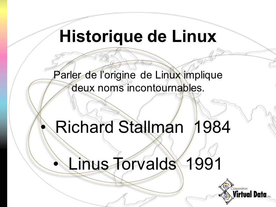 Historique de Linux Richard Stallman 1984 Parler de lorigine de Linux implique deux noms incontournables. Linus Torvalds 1991