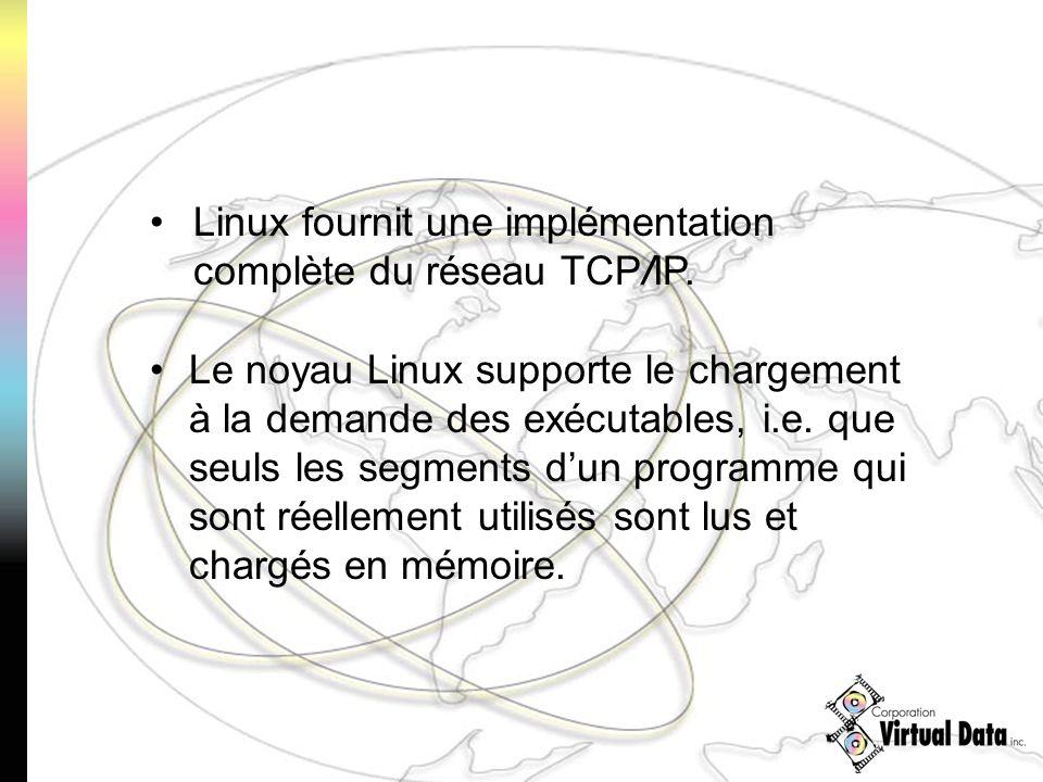 Le noyau Linux supporte le chargement à la demande des exécutables, i.e. que seuls les segments dun programme qui sont réellement utilisés sont lus et