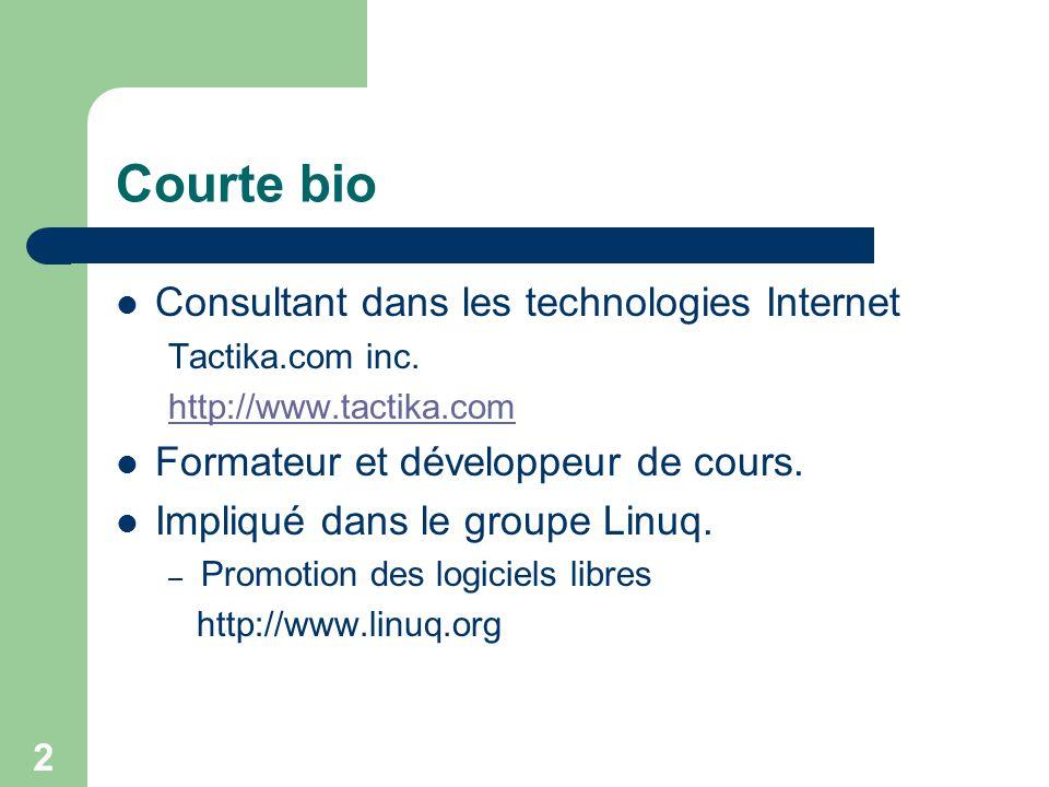 2 Courte bio Consultant dans les technologies Internet Tactika.com inc. http://www.tactika.com Formateur et développeur de cours. Impliqué dans le gro