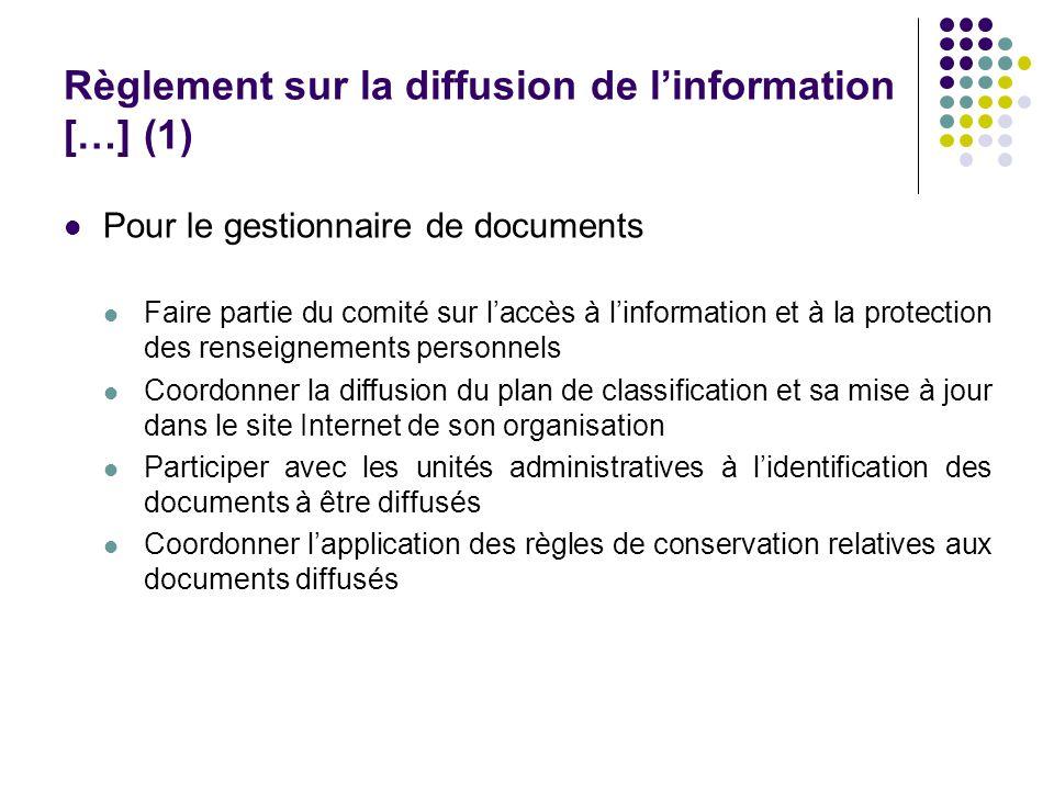Règlement sur la diffusion de linformation […] (1) Pour le gestionnaire de documents Faire partie du comité sur laccès à linformation et à la protecti
