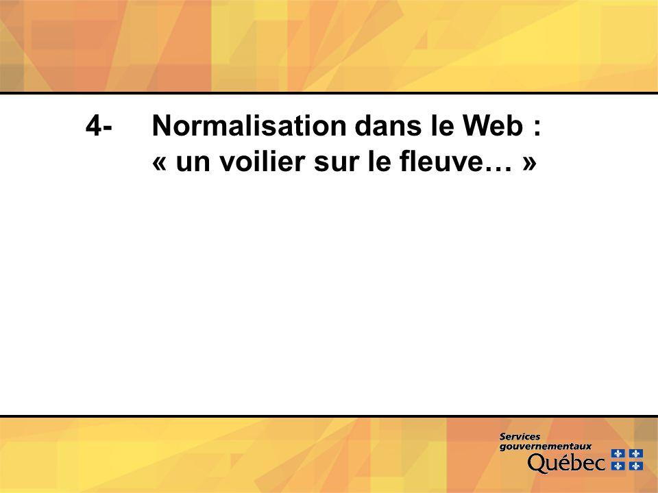 4- Normalisation dans le Web : « un voilier sur le fleuve… »