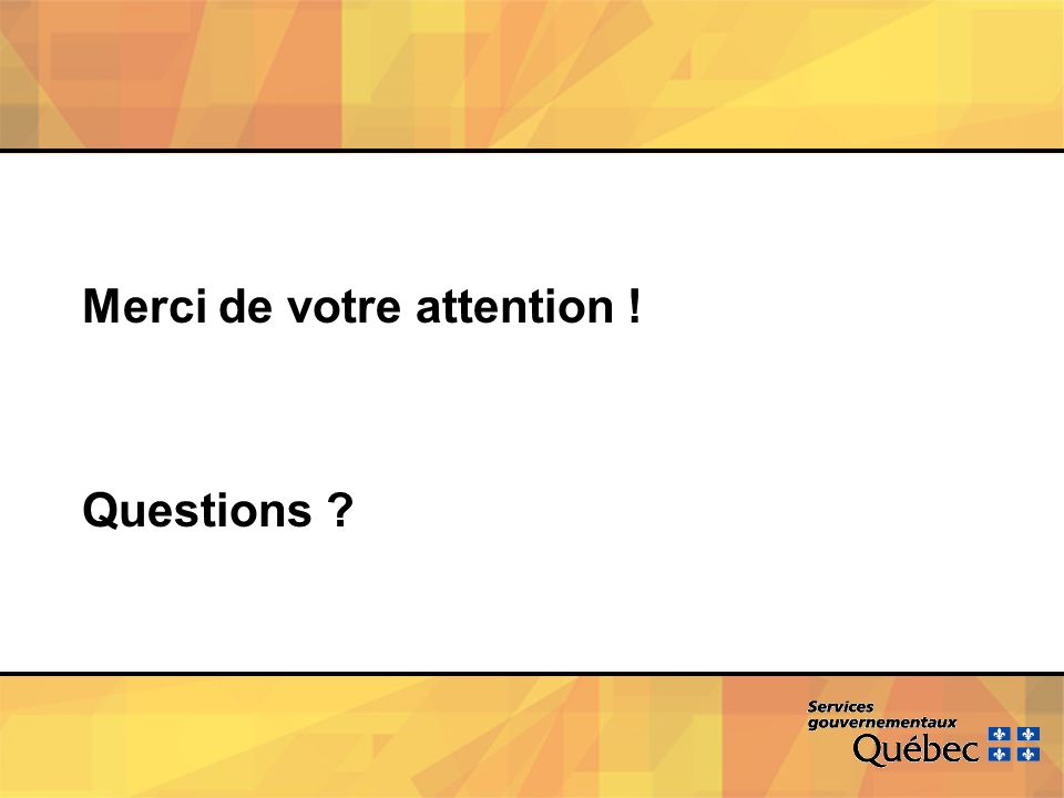 Merci de votre attention ! Questions