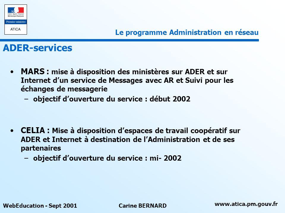www.atica.pm.gouv.fr WebEducation - Sept 2001Carine BERNARD MARS : mise à disposition des ministères sur ADER et sur Internet dun service de Messages