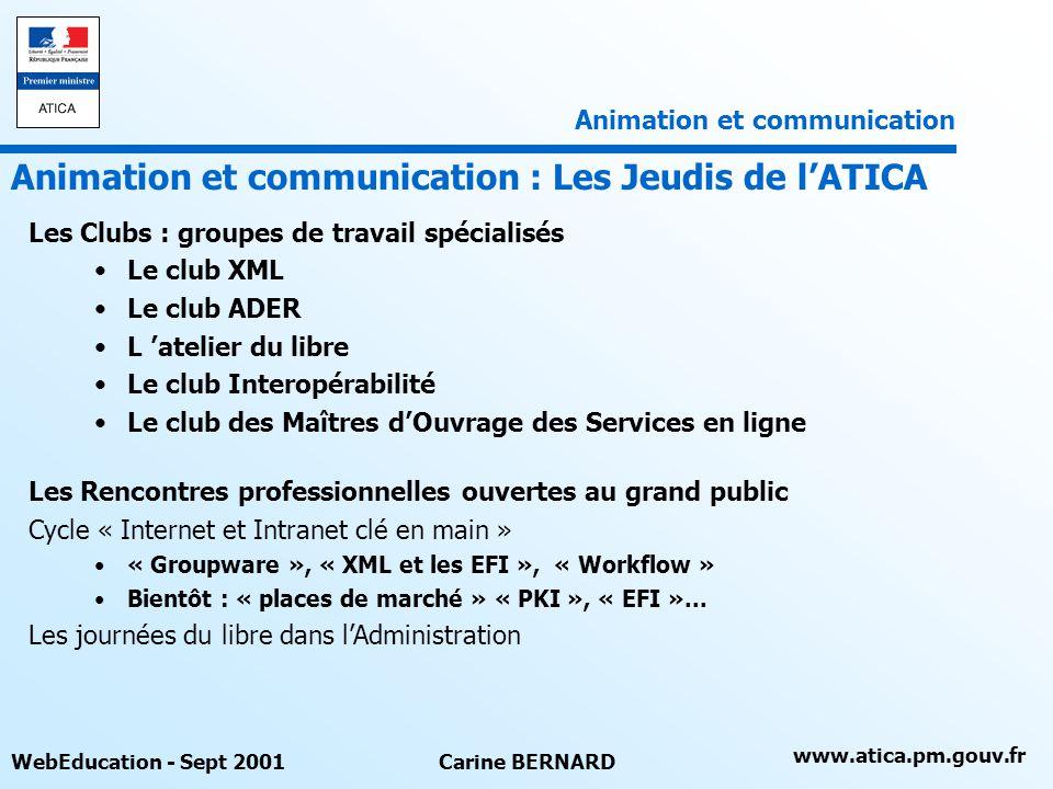 www.atica.pm.gouv.fr WebEducation - Sept 2001Carine BERNARD Les Electrophées 2000 ont récompensé les services aux entreprises.