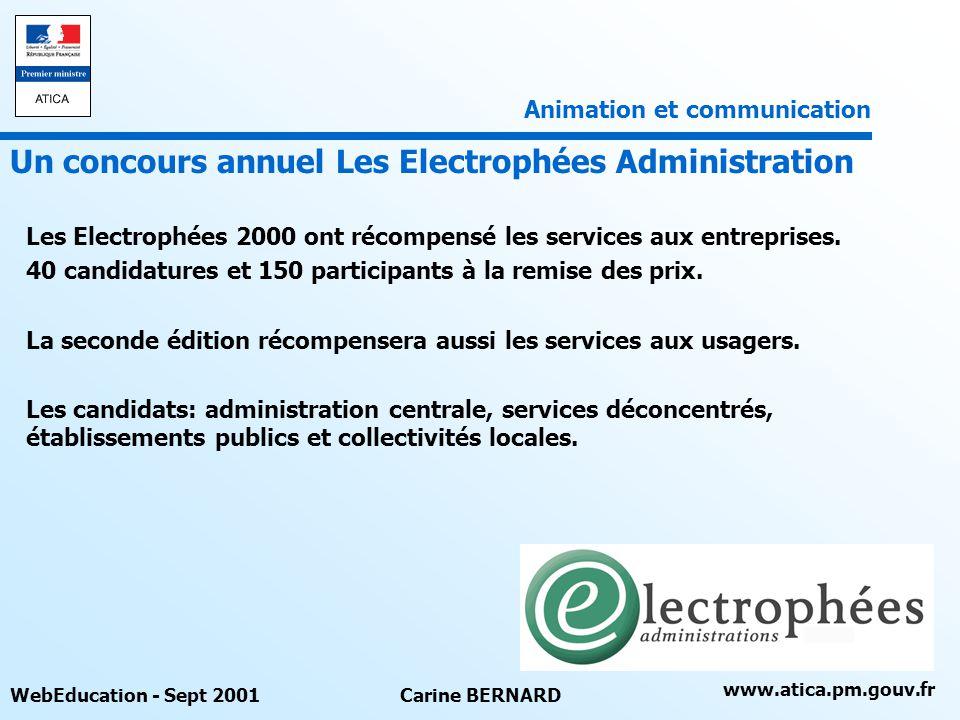 www.atica.pm.gouv.fr WebEducation - Sept 2001Carine BERNARD Les Electrophées 2000 ont récompensé les services aux entreprises. 40 candidatures et 150