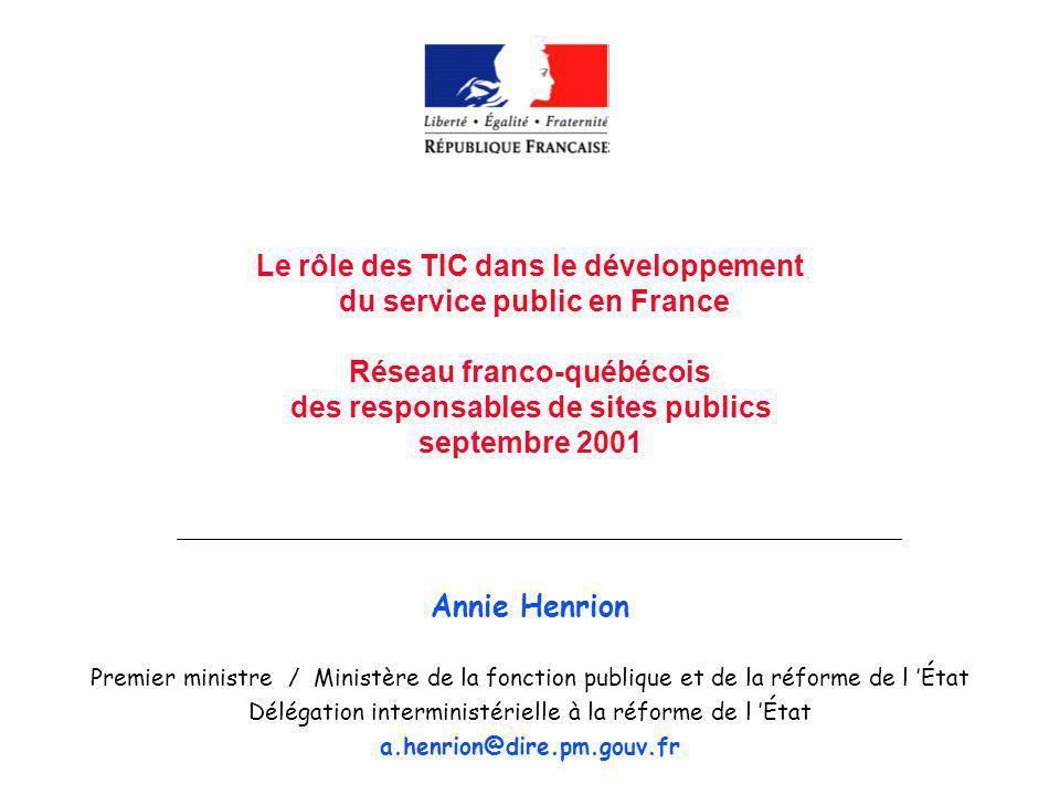La politique gouvernementale La politique du Gouvernement français pour le développement des TIC Les structures Les projets Le bilan des 4 ans daction (1997-2001)